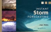 Instant Storm Forecasting