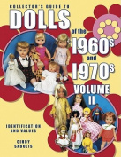 Collector's Guide to Dolls of the 1960s and 1970s