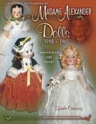 Collector's Encyclopedia of Madame Alexander Dolls 1948-1965