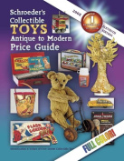 Schroeder's Collectible Toys Antique to Modern Price Guide (Schroeder's Collectible Toys