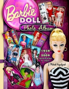 Barbie Doll Photo Album 1959 to 2009