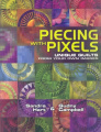 Piecing with Pixels Unique Quilts from Your Own Images