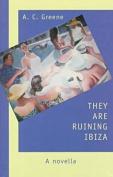 They are Ruining Ibiza