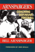 Arnsparger's Coaching Defensive Football