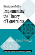 The Manufacturer's Guide to Implementing the Theory of Constraints