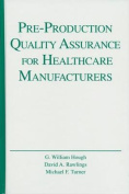 Pre-Production Quality Assurance for Healthcare Manufacturers