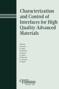 Charactrization and Control of Interfaces for High Quality Advanced Materials