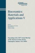 Bioceramics - Materials and Applications V