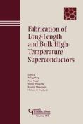 Fabrication of Long-length and Bulk High-temperature Superconductors