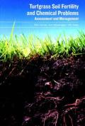 Turfgrass Soil Fertility & Chemical Problems - Assesment & Management