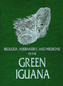 Biology, Husbandry and Medicine of the Green Iguana
