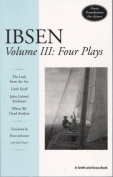 Ibsen: Four Plays: 3
