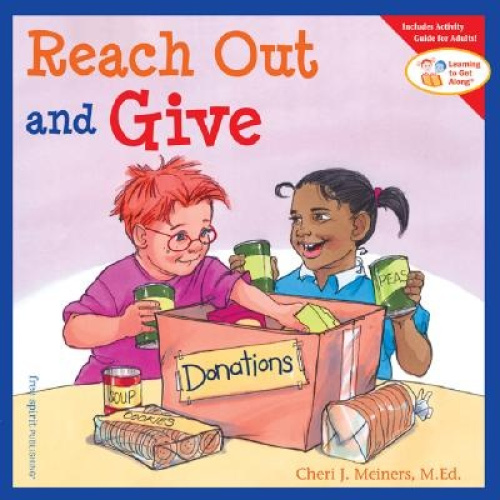 Reach Out and Give (Learn to Get Along S.) by Cheri Meiners.