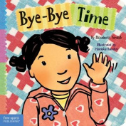 Bye-bye Time (Toddler Tools) [Board book]