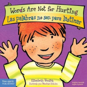 Words Are Not for Hurting / Las Palabras No Son Para Lastimar (Best Behavior) [Board book]