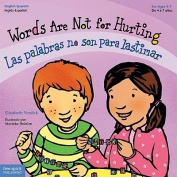 Words Are Not for Hurting / Las Palabras No Son Para Lastimar  [Spanish]