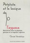 Aristote Et le Lexique de L'Espace [FRE]