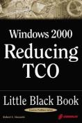 Windows 2000 Reducing TCO Little Black Book