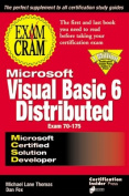 MCSD Visual Basic 6 Distributed Exam Cram