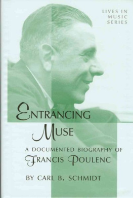 Entrancing Muse: A Documented Biography of Francis Poulenc (Lives in Music S.)