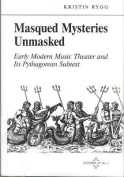 Masqued Mysteries Unmasked