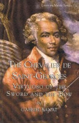 Chevalier de Saint-Georges - Virtuoso of the Sword and the Bow