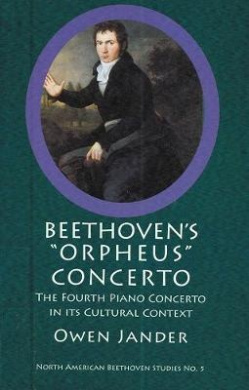 Beethoven's : The Fourth Piano Concerto in its Cultural Context (North American Beethoven Studies)