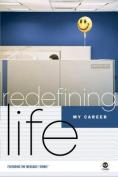 My Career (Redefining Life)