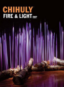 Chihuly Fire & Light [With DVD]