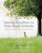 Saying Goodbye to Your Angel Animals