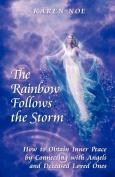 The Rainbow Follows the Storm