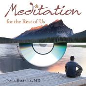 Meditation for the Rest of Us [With CD (Audio)]