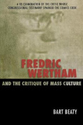 Fredric Wertham and the Critique of Mass Culture