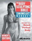 The Body Sulpting Bible Swimsuit Workout Edition for Women