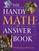 The Handy Math Answer Book (Handy Answer Books