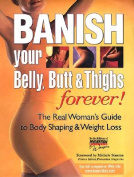 Banish Your Belly Butt & Thighs Forever HB