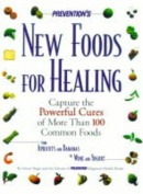 """""""Prevention's"""" New Foods for Healing"""