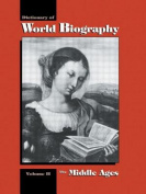 The Middle Ages: Dictionary of World Biography