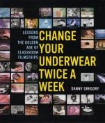 Change Your Underwear Twice a Week