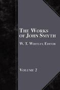 The Works of John Smyth - Volume 2