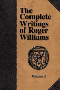 The Complete Writings of Roger Williams - Volume 2