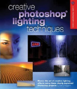 Creative Photoshop Lighting Techniques (Lark Photography Book