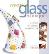 Creative Glass Techniques