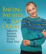 Knitting Sweaters from the Top Down