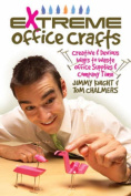 Extreme Office Crafts