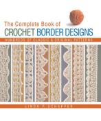 The Complete Book of Crochet Border Designs