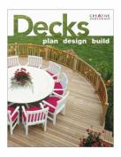 Decks: Plan, Design, Build