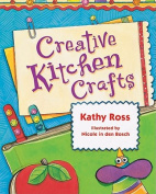 Creative Kitchen Crafts (Girl Crafts