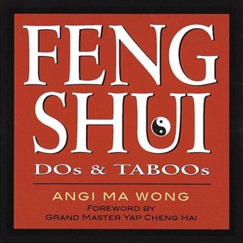 Feng Shui Dos and Taboos by Angi Ma Wong.