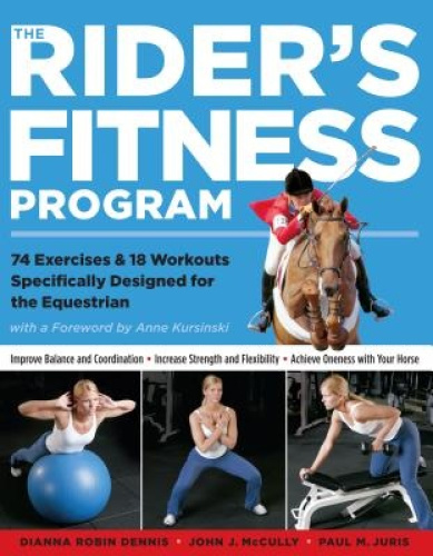 The Rider's Fitness Program: 85 Fitness Exercises Specifically Designed to